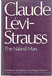 The Naked Man: Introduction to a Science of Mythology, Vol. 4