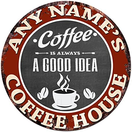 Amazon Com Any Name S Coffee House Custom Personalized Chic Tin Sign Rustic Shabby Vintage Style Retro Kitchen Bar Pub Coffee Shop Man Cave Decor Gift Ideas Home Kitchen