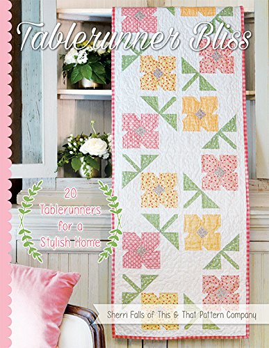 Tablerunner Bliss Quilt Pattern Book by Sherri Falls It' s Sew Emma Publications