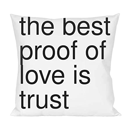 The Best Proof Of Love Is Trust Pillow Amazoncouk Kitchen Home