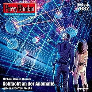Schlacht an der Anomalie (Perry Rhodan 2682) Hörbuch