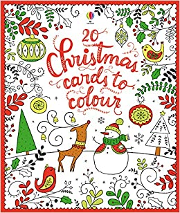 20 christmas cards to colour unknown 9781409598459 amazon com books 20 christmas cards to colour unknown