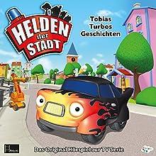Tobias Turbos Geschichten (Helden der Stadt) Hörspiel von Elin Ferner, Daniel Edfeldt Gesprochen von: Uli Florl