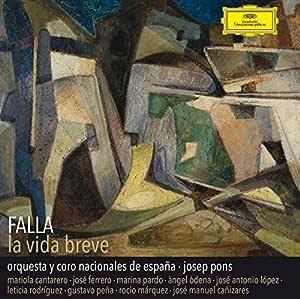 Falla: La Vida Breve: Orquesta Nacional De España, Josep Pons: Amazon.es: Música