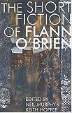 Short Fiction of Flann O'Brien (Irish Literature)