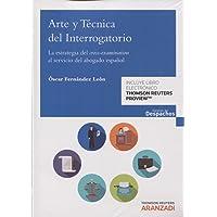 Arte y técnica del interrogatorio (Papel + e-book): La estrategia del cross-examination al servicio del abogado español (Gestión de Despachos)