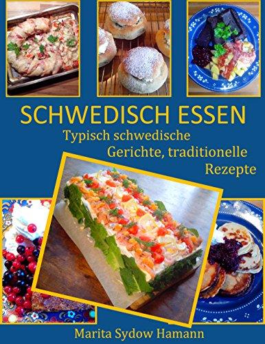 SCHWEDISCH ESSEN: Typisch schwedische Gerichte, traditionelle Rezepte (German Edition) by Marita Sydow Hamann