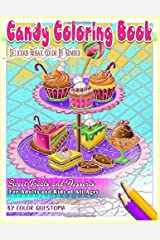 Candy Coloring Book Delicious Mosaic Color By Number Sweet Treats and Desserts For Adults and Kids of All Ages (Fun Adult Color By Number Coloring) Paperback