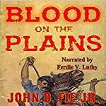Blood on the Plains | John D. Fie Jr.