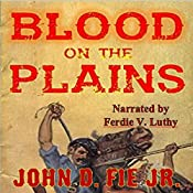 Blood on the Plains | John D. Fie Jr.