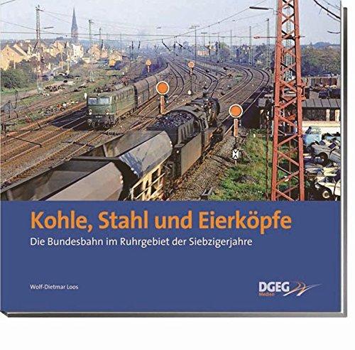 Kohle, Stahl und Eierköpfe: Die Bundesbahn im Ruhrgebiet der Siebzigerjahre