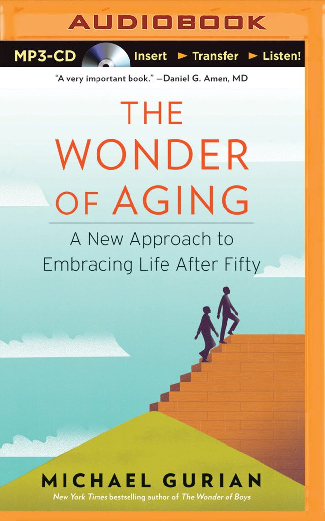The Wonder of Aging: A New Approach to Embracing Life After Fifty pdf