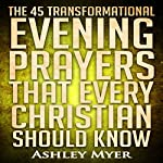 The 45 Transformational Evening Prayers That Every Christian Should Know | Ashley Myer