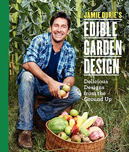 Cheap  Jamie Durie's Edible Garden Design: Delicious Designs from the Ground Up
