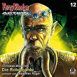 Die Robotgarde (Perry Rhodan Action 12)