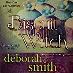 The Biscuit Witch: The Macbrides Series, Book 1 | Deborah Smith