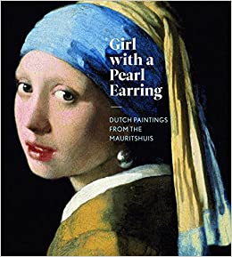 girl a pearl earring dutch paintings from the mauritshuis  girl a pearl earring dutch paintings from the mauritshuis lea van der vinde quentin buvelot emilie gordenker petria noble lynn federle orr