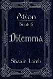 Allon Book 6 - Dilemma, Shawn Lamb, 0982920474