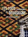 Les toits polychromes en Bourgogne : Huit siècles d'histoire par Baradel-Vallet
