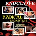 Radical Encounters Audiobook by  Radclyffe Narrated by Samantha Prescott