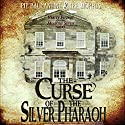The Curse of the Silver Pharaoh: Verity Fitzroy and the Ministry Seven, Book 1 Audiobook by Pip Ballantine, Tee Morris Narrated by Pip Ballantine