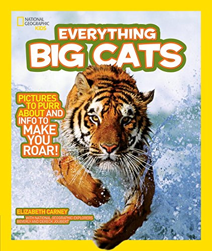 National Geographic Kids Everything Big Cats: Pictures to Pu