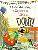 If You Ever Want to Bring a Circus to the Library, Don't! (Magnolia Says DON'T!)