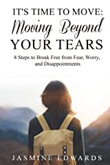 It's Time to Move: Moving Beyond Your Tears Paperback
