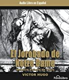by victor hugo el jorobado de notre dame the hunchback of notre dame spanish edition abreviado dramatizado audio cd