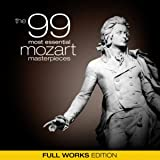 The 99 Most Essential Mozart Masterpieces (Full Works Edition)
