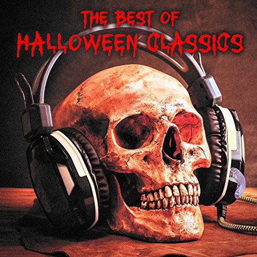 The Best of Halloween Classics (Classic Horror Movie Soundtracks and Essential Dark Classical Music -