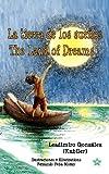 La Tierra de Los Sueños * the Land of Dreams, Leadimiro González, 996269017X