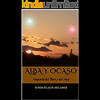 Alba y Ocaso: Alegoría del Bien y del Mal