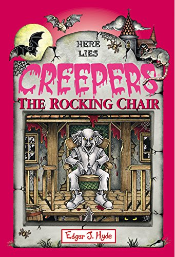 The Rocking Chair (Creepers Book 9) ()