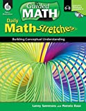 Daily Math Stretches: Building Conceptual Understanding Levels 6-8 (Guided Math)
