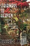 Stairways to Heaven, Robert W. Fuller, 0813366127