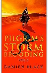 Pilgrim's Storm Brooding Volume 2: A Sweeping Dark Fantasy Epic (Broken Stone Chronicle) Paperback