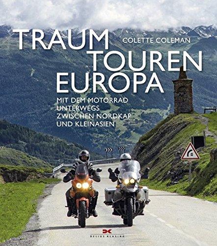 Traumtouren Europa: Mit dem Motorrad unterwegs zwischen Nordkap und Kleinasien
