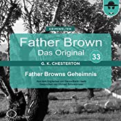 Father Browns Geheimnis (Father Brown - Das Original 33) | Gilbert Keith Chesterton