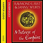 Mistress of the Empire | Janny Wurts,Raymond E. Feist