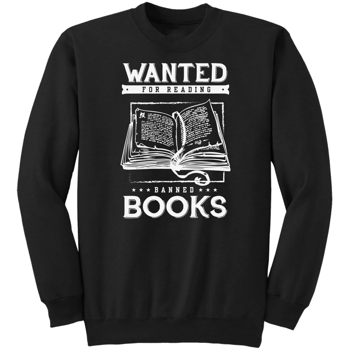 Wanted for Reading Banned Books Funny Gifts Idea Jokes for Mens Wome Sweatshirt