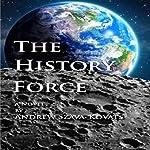 The History Force | Andrew G. Szava-Kovats