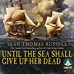 Until the Sea Shall Give Up Her Dead | Sean Thomas Russell