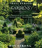 img - for Small Period Gardens: A Practical Guide to Design and Planting book / textbook / text book
