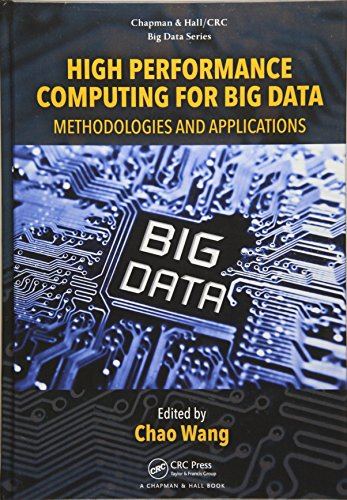 High Performance Computing for Big Data: Methodologies and Applications (Chapman & Hall/CRC Big Data Series)