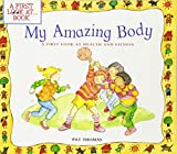 img - for My Amazing Body: A First Look at Health and Fitness (