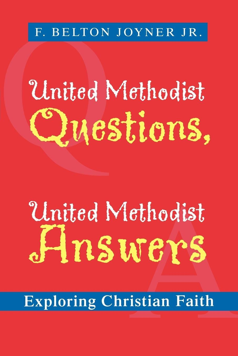 Download United Methodist Questions, United Methodist Answers: Exploring Christian Faith ebook