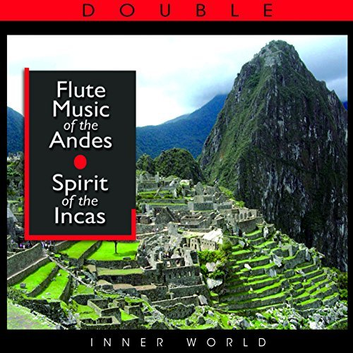 Flute Music of the Andes: Spirit of the Incas by Various Artists (2007-12-28)