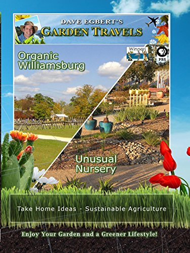 (Garden Travels - Organic Williamsburg - Unusual Nursery)