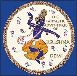 The Fantastic Adventures Of Krishna Demi Demi 9781937786052 Amazon Com Books